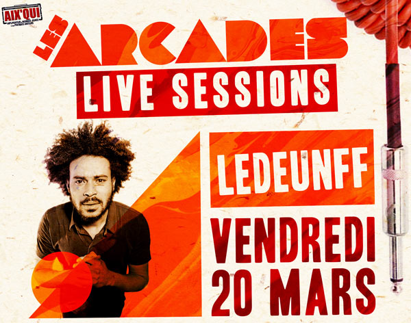 https://the-place-to-be.fr/wp-content/uploads/2020/02/billet-ARCADES-LIVE-SESSION-LEDEUNF-aixqui-aix-en-provence-2020.jpg