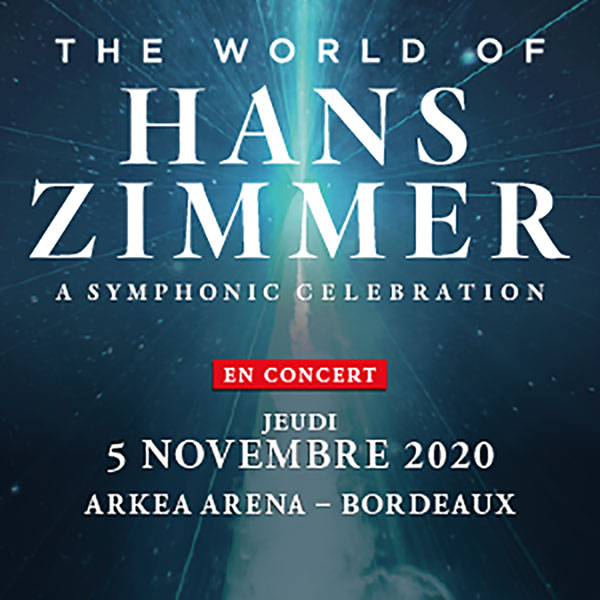 https://the-place-to-be.fr/wp-content/uploads/2020/05/THE-WORLD-OF-HANS-ZIMMER-novembre-2020-arkea-arena-bordeaux-floirac.jpg